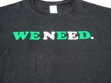 他の写真1: WE NEED Tシャツ BLACK