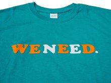 他の写真1: WE NEED Tシャツ TURQUOISE