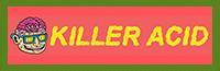 KILLER ACID/キラーアシッド